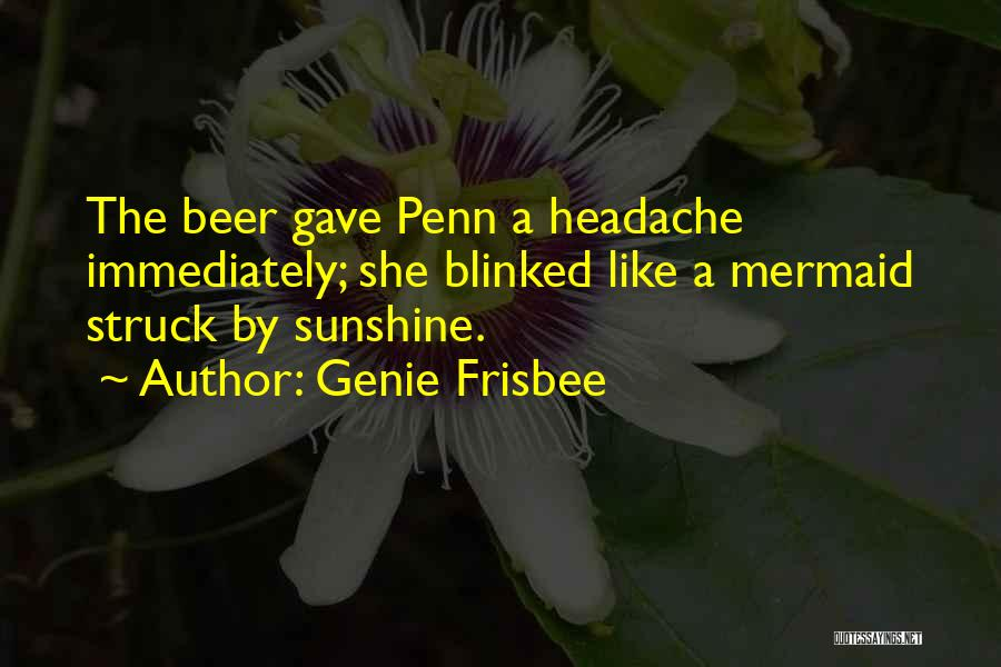 Genie Frisbee Quotes 2030758