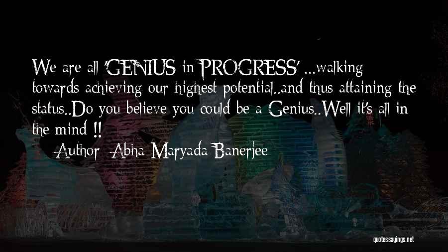 Genius Mind Quotes By Abha Maryada Banerjee