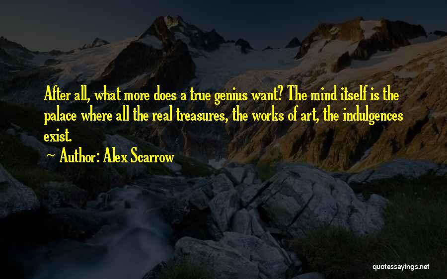 Genius Mind Quotes By Alex Scarrow