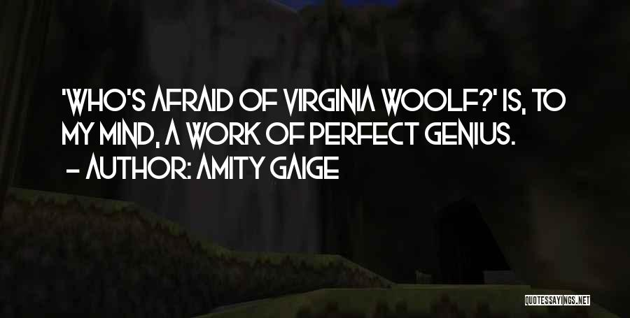 Genius Mind Quotes By Amity Gaige
