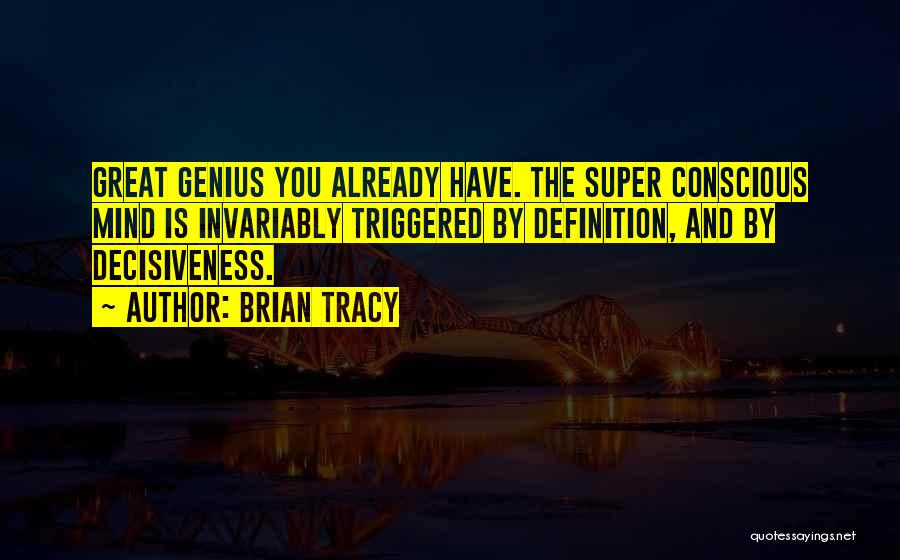 Genius Mind Quotes By Brian Tracy