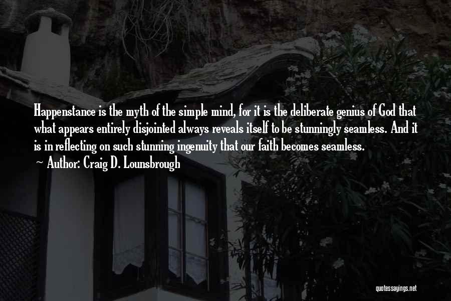 Genius Mind Quotes By Craig D. Lounsbrough