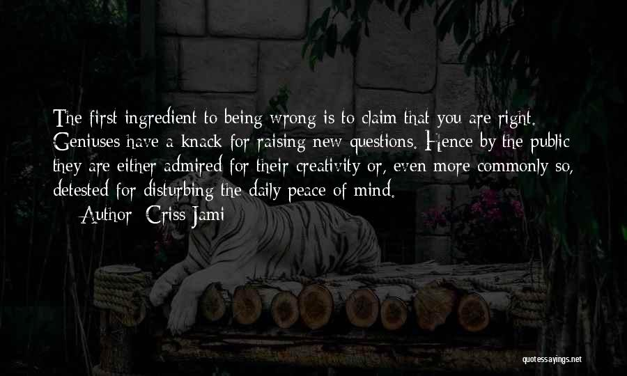 Genius Mind Quotes By Criss Jami