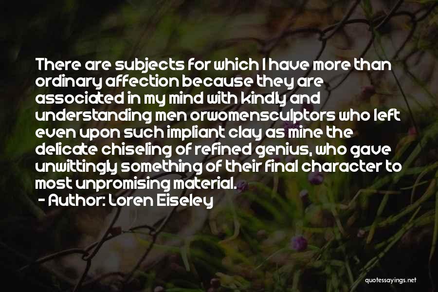 Genius Mind Quotes By Loren Eiseley