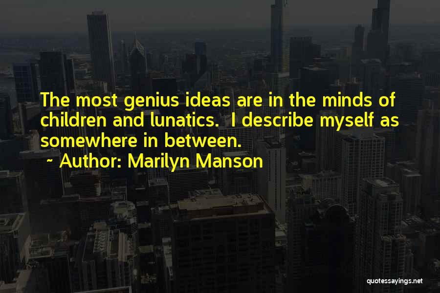 Genius Mind Quotes By Marilyn Manson