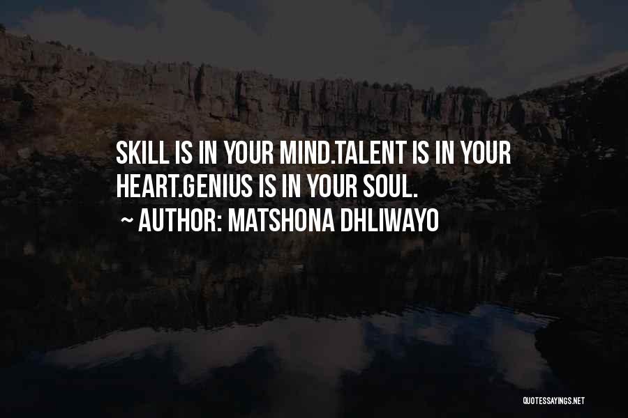 Genius Mind Quotes By Matshona Dhliwayo