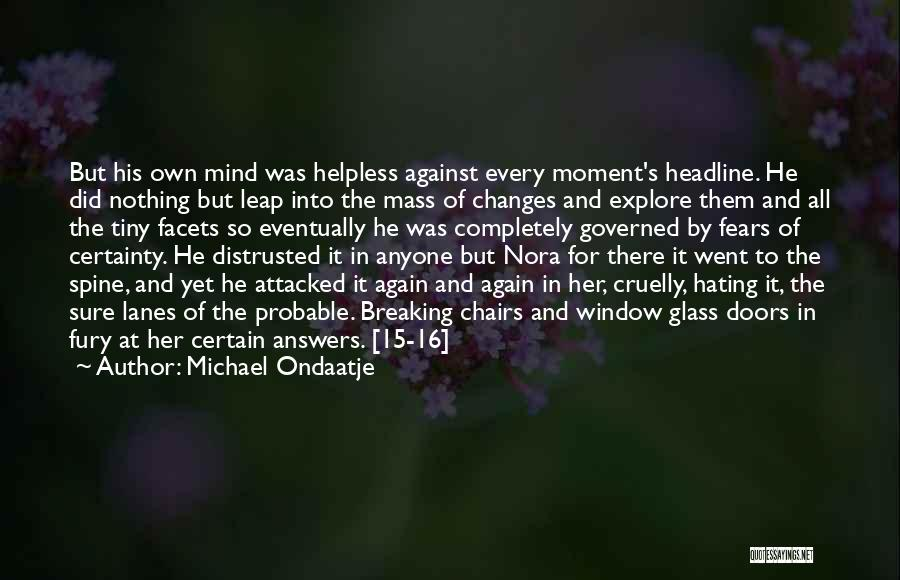 Genius Mind Quotes By Michael Ondaatje