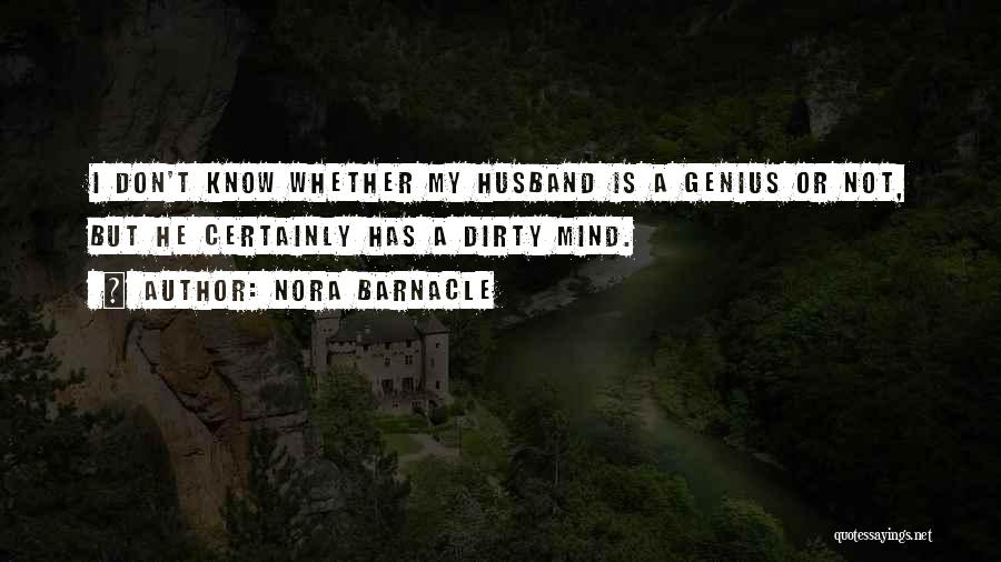 Genius Mind Quotes By Nora Barnacle