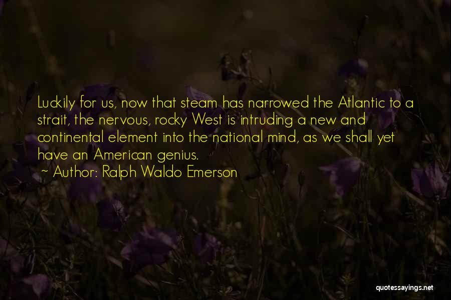 Genius Mind Quotes By Ralph Waldo Emerson