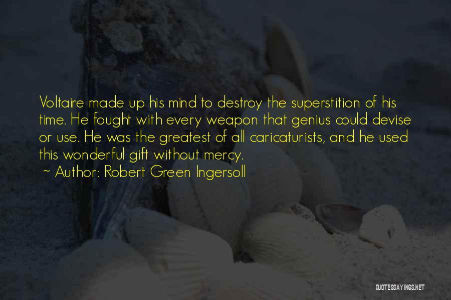 Genius Mind Quotes By Robert Green Ingersoll