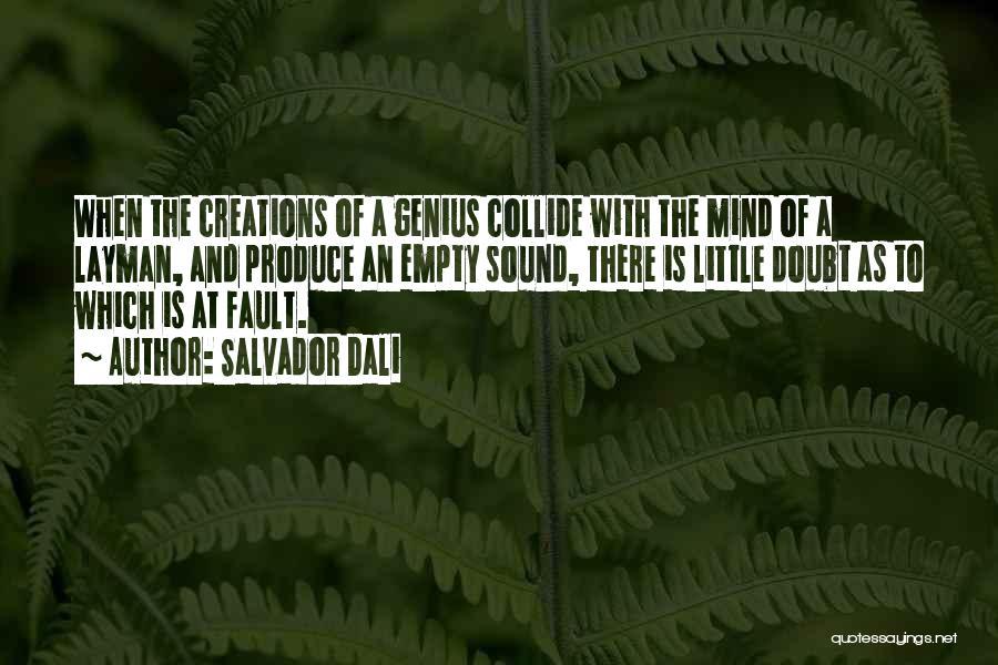 Genius Mind Quotes By Salvador Dali