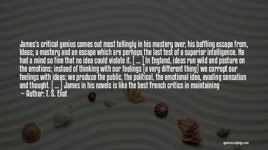 Genius Mind Quotes By T. S. Eliot