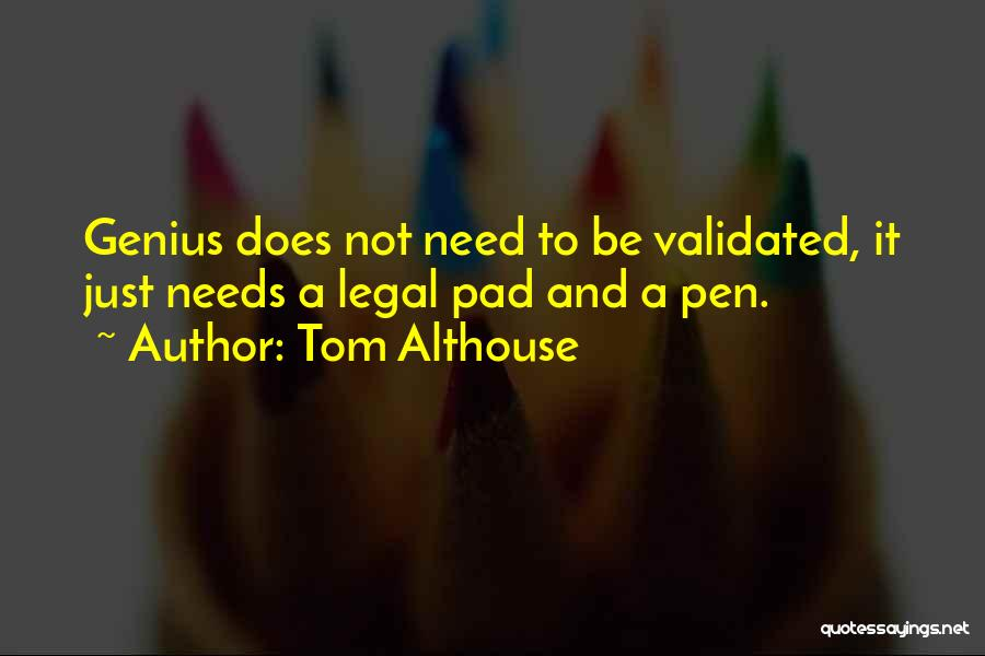 Genius Mind Quotes By Tom Althouse