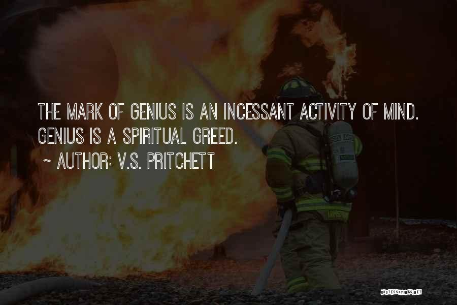Genius Mind Quotes By V.S. Pritchett