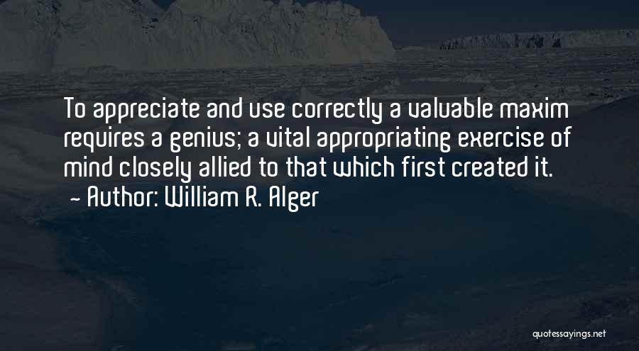 Genius Mind Quotes By William R. Alger