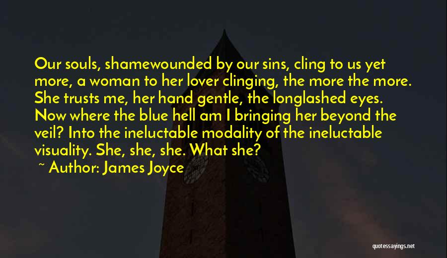 Gentle Lover Quotes By James Joyce