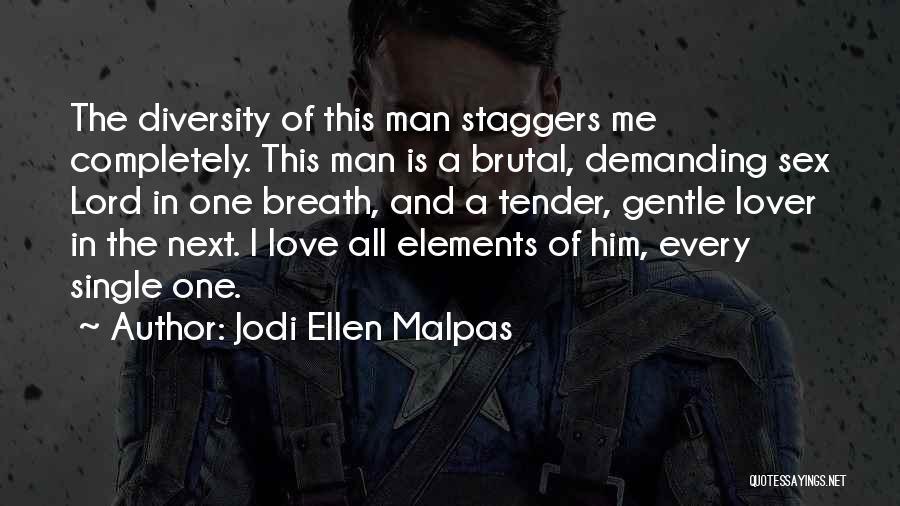 Gentle Lover Quotes By Jodi Ellen Malpas