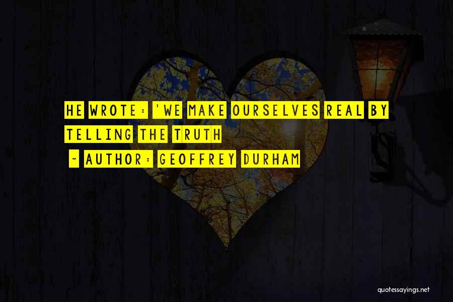 Geoffrey Durham Quotes 1731282