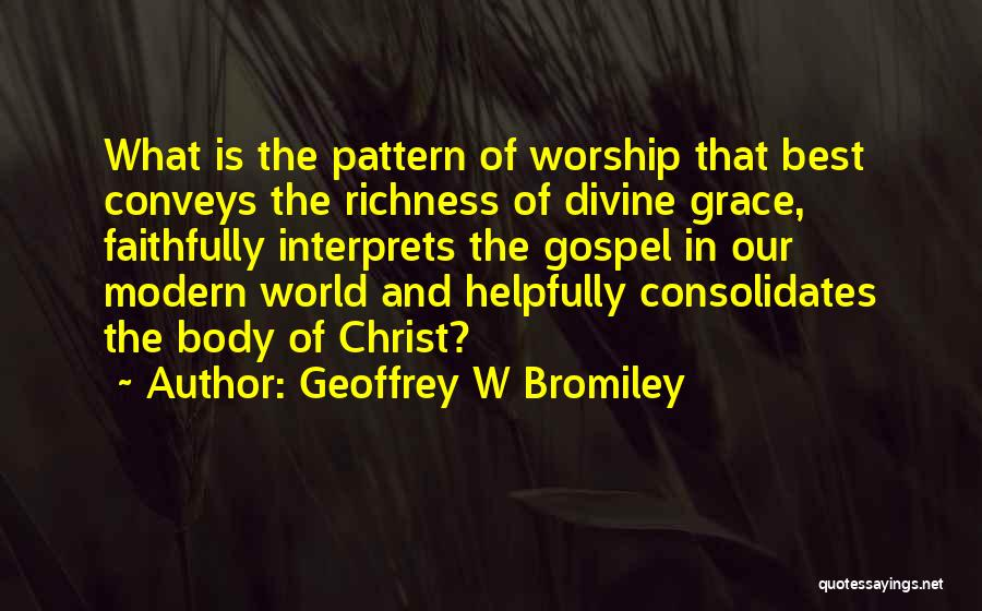 Geoffrey W Bromiley Quotes 329114