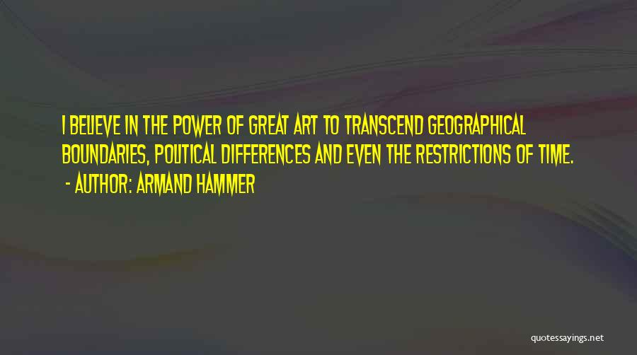 Geographical Boundaries Quotes By Armand Hammer