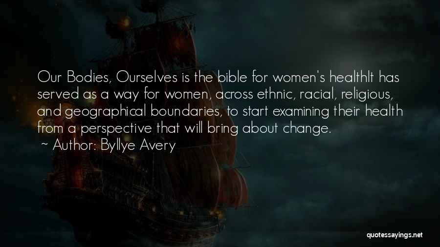 Geographical Boundaries Quotes By Byllye Avery
