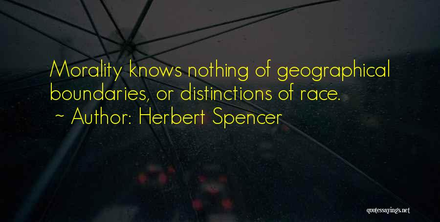 Geographical Boundaries Quotes By Herbert Spencer