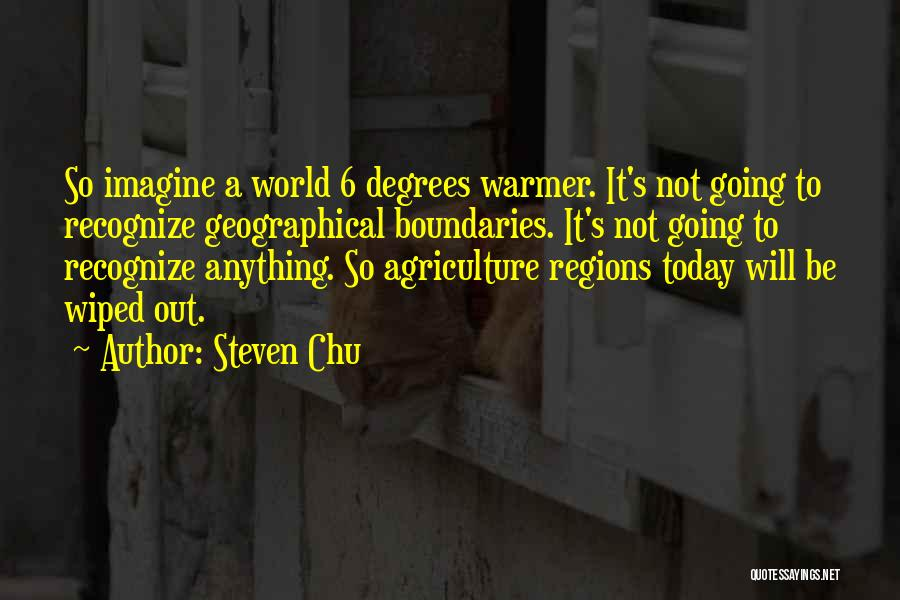 Geographical Boundaries Quotes By Steven Chu