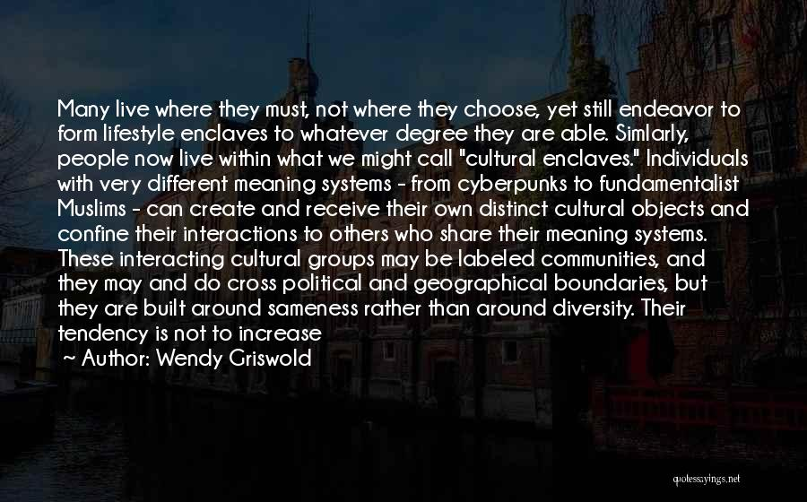 Geographical Boundaries Quotes By Wendy Griswold