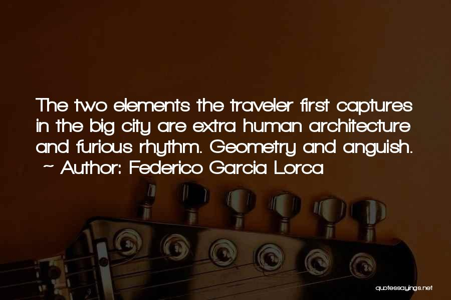 Geometry And Architecture Quotes By Federico Garcia Lorca