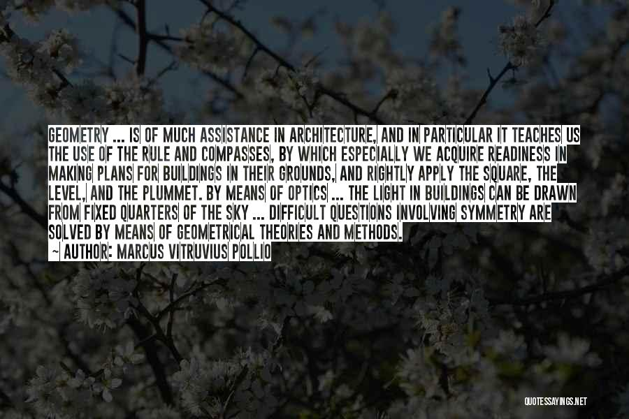 Geometry And Architecture Quotes By Marcus Vitruvius Pollio