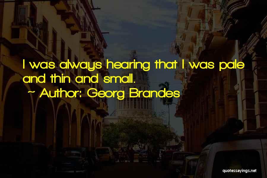 Georg Brandes Quotes 1028121