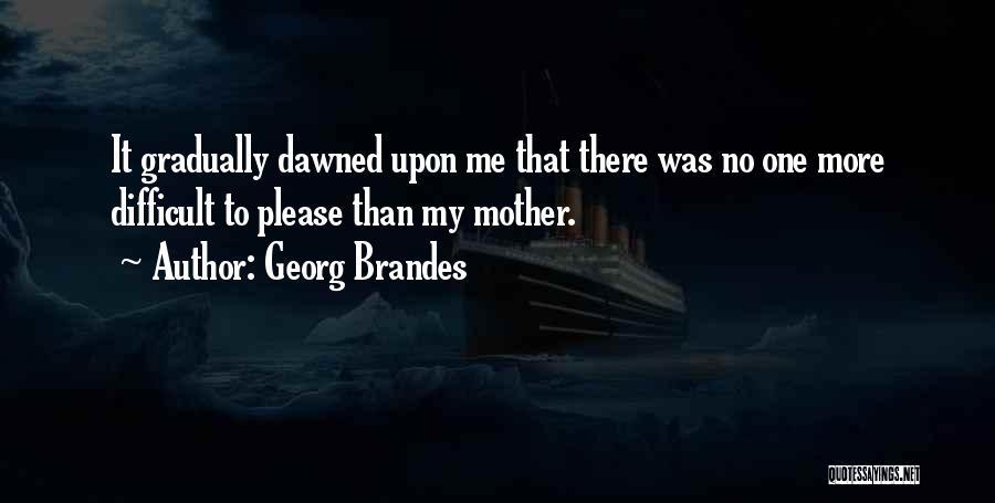 Georg Brandes Quotes 1931036