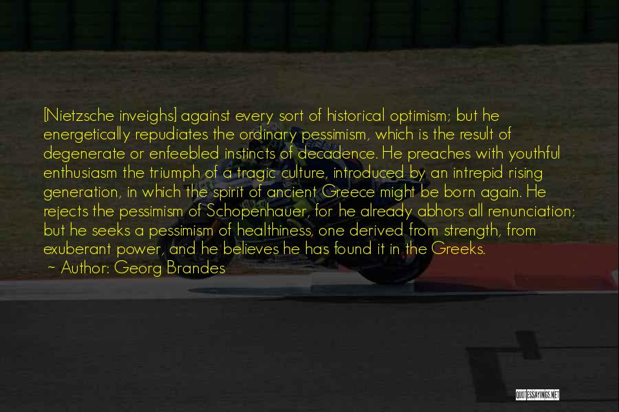 Georg Brandes Quotes 2007161