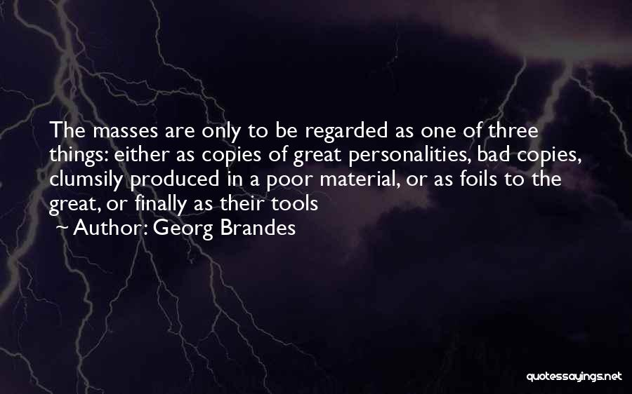 Georg Brandes Quotes 344366