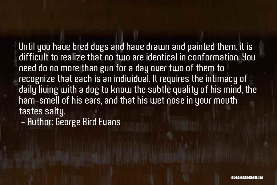 George Bird Evans Quotes 1907661