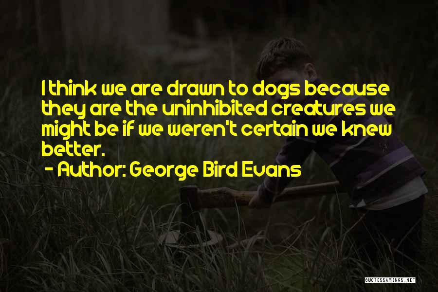 George Bird Evans Quotes 2216008