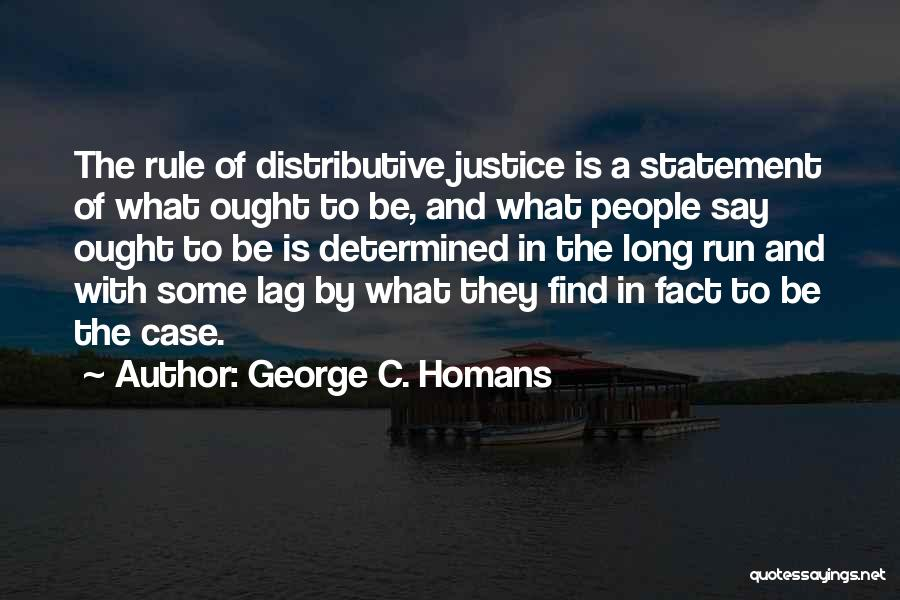 George C. Homans Quotes 1691772