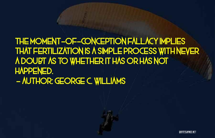 George C. Williams Quotes 1168822