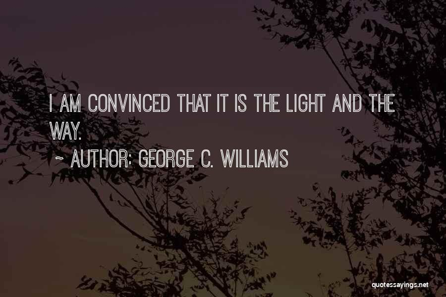 George C. Williams Quotes 547633