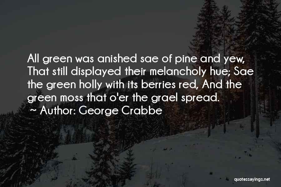 George Crabbe Quotes 1205074
