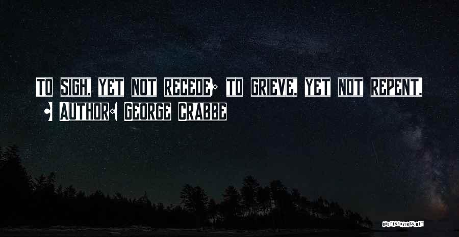 George Crabbe Quotes 1319390