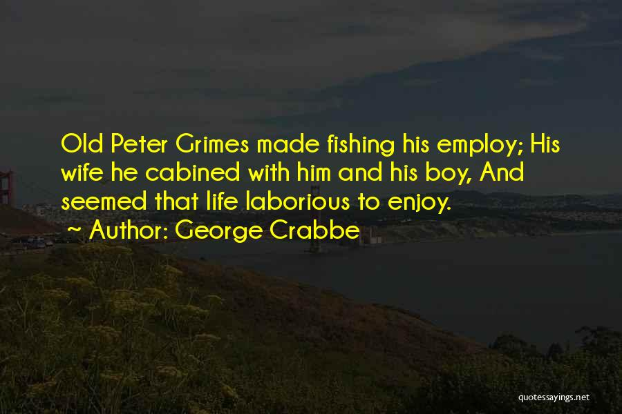George Crabbe Quotes 2140603