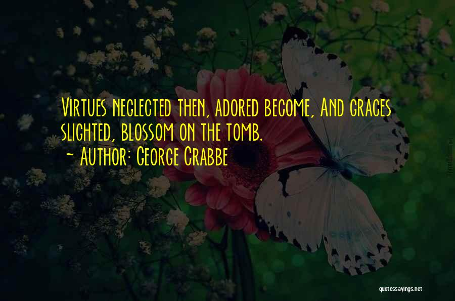 George Crabbe Quotes 2175401