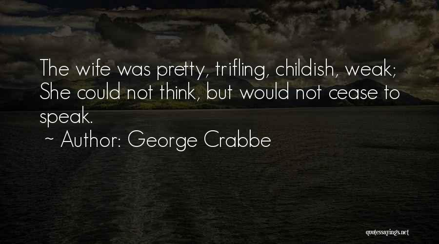 George Crabbe Quotes 2202810
