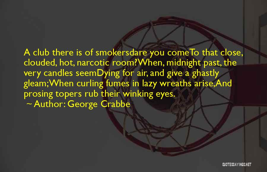 George Crabbe Quotes 2245441