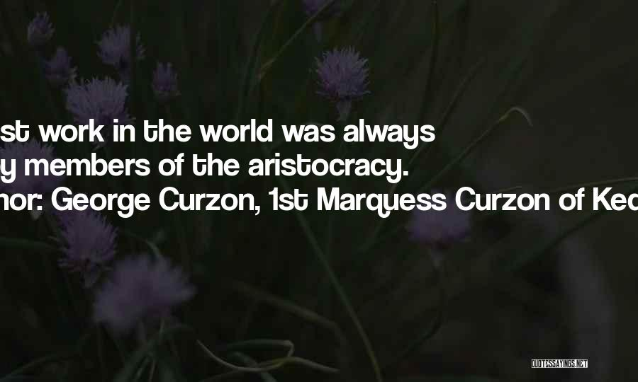 George Curzon, 1st Marquess Curzon Of Kedleston Quotes 1330022