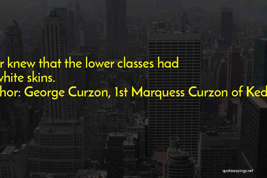 George Curzon, 1st Marquess Curzon Of Kedleston Quotes 571315