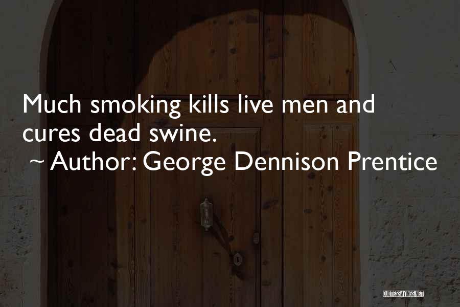 George Dennison Prentice Quotes 885938