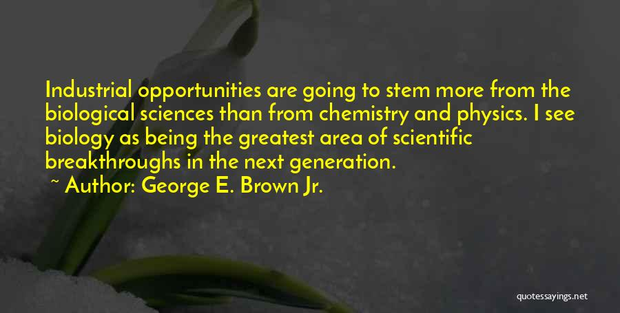George E. Brown Jr. Quotes 1093169