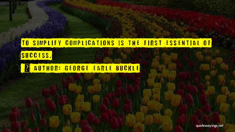 George Earle Buckle Quotes 2165155